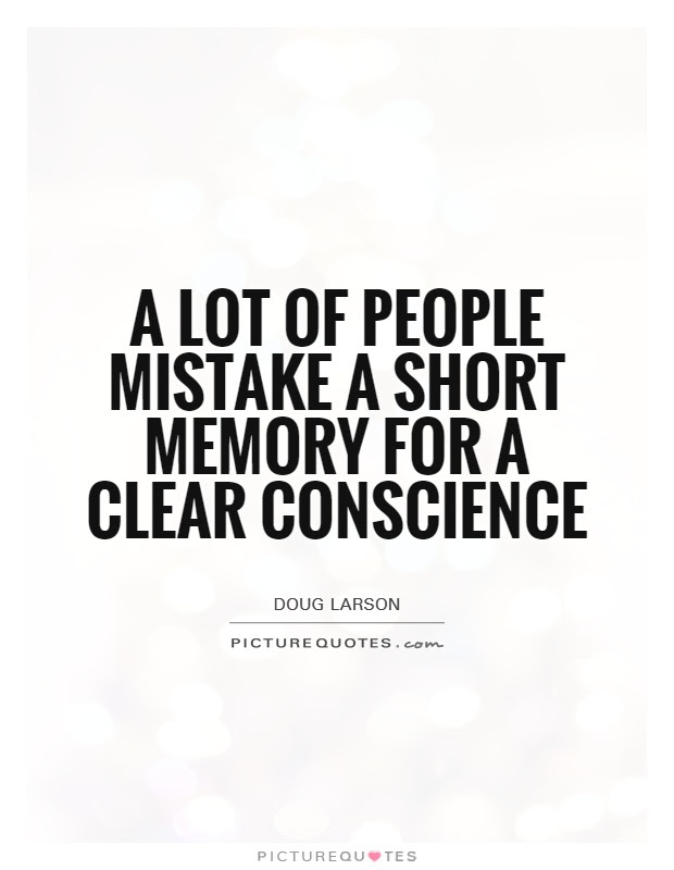 Short Memory Quotes Sayings Short Memory Picture Quotes