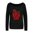 His Ride-Or-Die Customizable Wideneck Sweatshirt