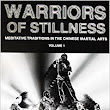 Warriors of Stillness: Meditative Traditions in the Chinese Martial Arts Volume 1: Amazon.com: Books