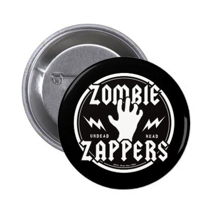 ZOMBIE ZAPPERS PINBACK BUTTON