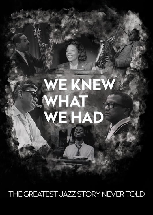 Pittsburgh Jazz Film: We Knew What We Had: The Greatest Jazz Story Never Told!!