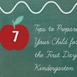 7 Tips to Prepare Your Child for the First Day of Kindergarten