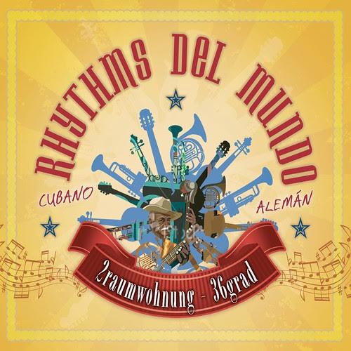 Rhythms Del Mundo feat. 2raumwohnung - 36 Grad