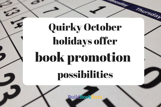 Quirky October holidays offer book promotion possibilities - Build Book Buzz
