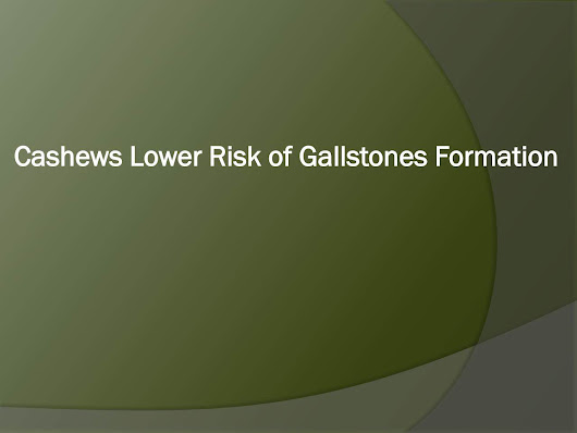 By what method cashews lower grade the chance of gallestones formation
