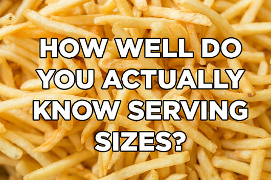 How Well Do You Actually Know Serving Sizes?
