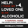 Help! I Think My Loved One Is an Alcoholic Audiobook | Michelle S. Fondin | Audible.com