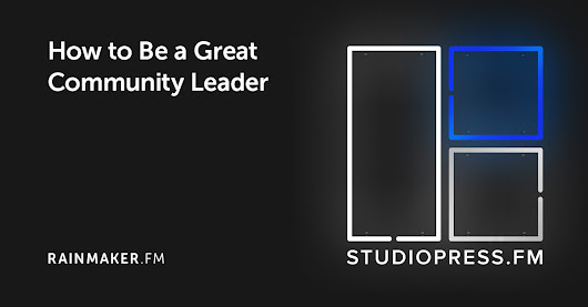 How to Be a Great Community Leader, with Chris Lema - Copyblogger