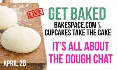 It's all about the Dough! Bread & Pizza Dough Chat: Get Baked Live – BakeSpace.com