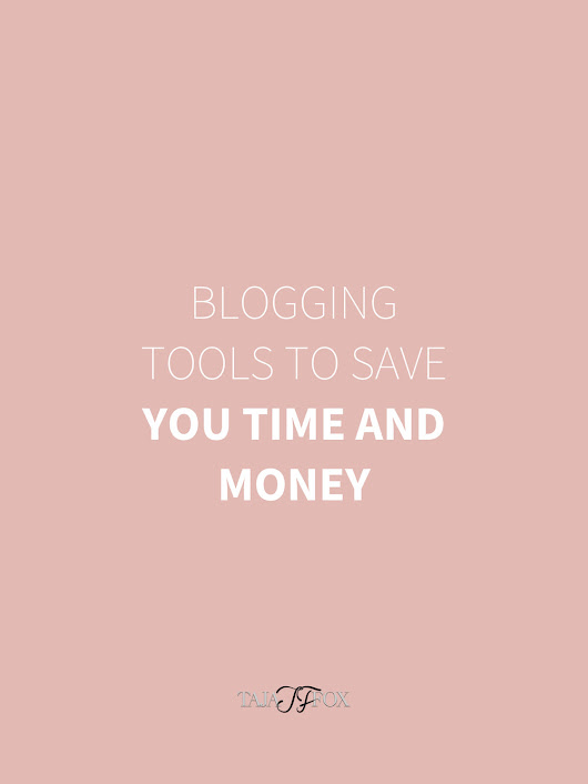 Blogging Tools You Need to Save You Time & Money