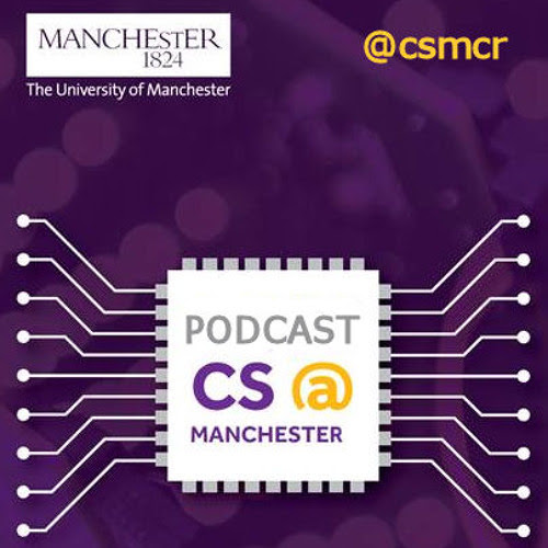 CS@Manchester Podcast - S1E4 - Prof Steve Furber & The Human Brain Project by CS@Manchester - Podcast