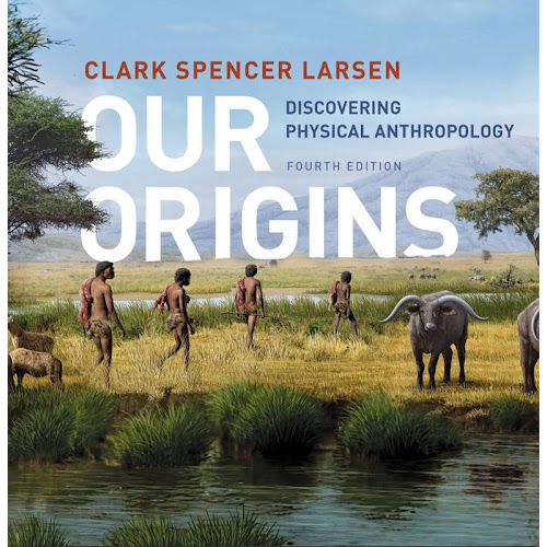 Our Origins: Discovering Physical Anthropology [Book]