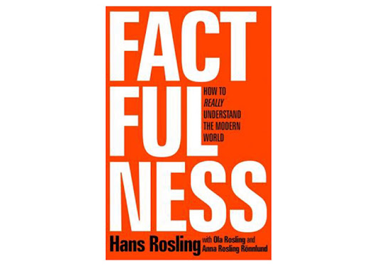 Book Review: Factfulness: Ten Reasons We're Wrong About the World – And Why Things Are Better Than You Think