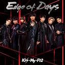 Edge of Days / Kis-My-Ft2