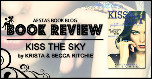 Book Review — KISS THE SKY (The Addicted Series) by Krista & Becca Ritchie | Aestas Book Blog