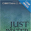 Just Water: Theology, Ethics, and the Global Water Crisis: Christiana Z. Peppard: 9781626980563: Amazon.com: Books
