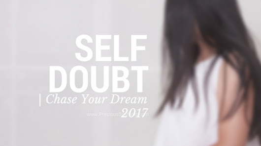 Self Doubt | Chase Your Dream 2017 - Precious S2 Photography