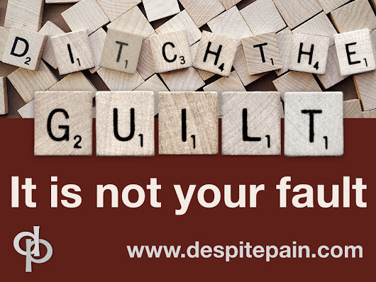 Chronic Pain – How Can We Overturn the Burden of Guilt?
