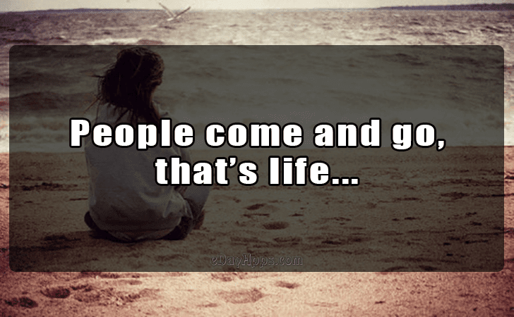 Quotes Best Of People Come And Go