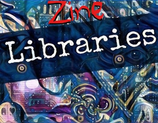 List of zine libraries you can visit (they accept zine donations)