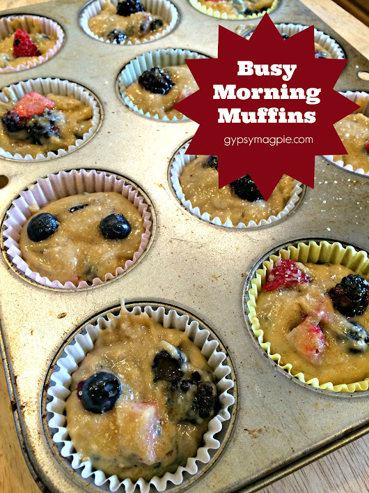 Busy Morning Muffins - Gypsy Magpie