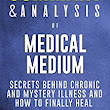 Amazon.com: Summary & Analysis of Medical Medium: Secrets Behind Chronic and Mystery Illness and How to Finally Heal | A Guide to the Book by Anthony William eBook: ZIP Reads: Kindle Store