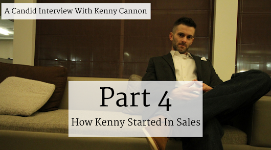 Who Is Kenny Cannon | How Kenny Got His Start In Sales