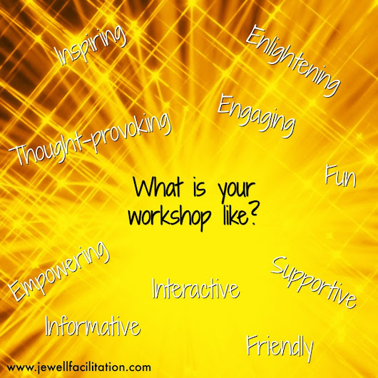 What would you like your workshops to BE like?