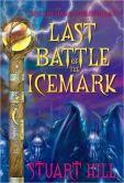 Last Battle of the Icemark (Icemark Chronicles Series #3)