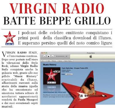 VIRGIN RADIO BATTE BEPPE GRILLO I podcast delle celebre emittente conquistano i primi posti della classifica download di iTunes e superano persino quelli del noto comico ligure