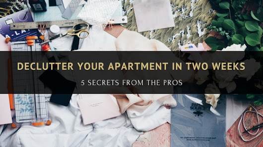 SelfStorage.com Moving Blog| 5 Secrets from the Pros to Declutter Your Apartment in Two Weeks