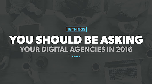 16 Things You Should Be Asking Your Digital Agencies in 2016 - Zazzle Media