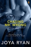 Chasing Mr. Wrong (Entangled Brazen) (Chasing Love) - Joya Ryan