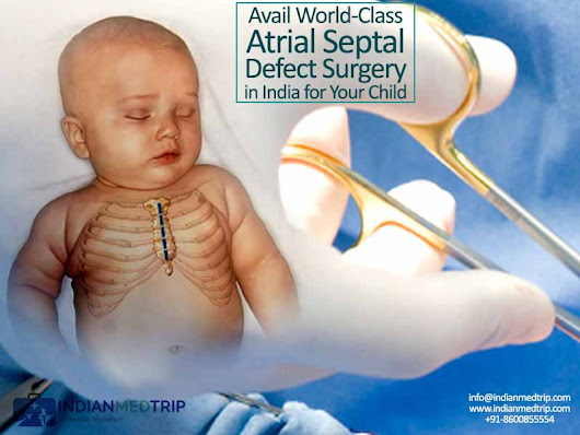 Avail World-Class Atrial Septal Defect Surgery in India for Your Child