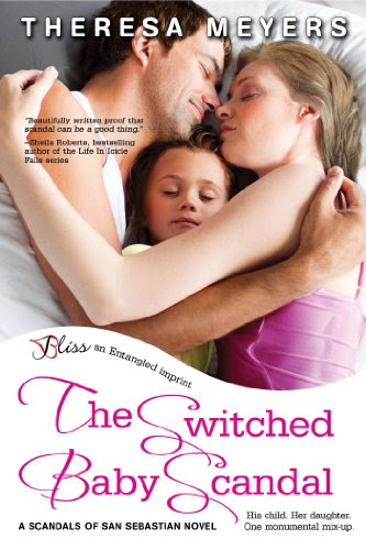 The Switched Baby Scandal: A Scandals of San Sebastian Novel (Entangled Bliss) by Theresa Meyers