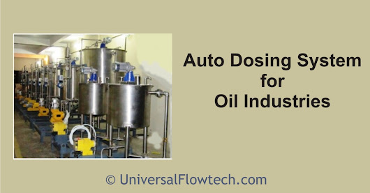 Auto Dosing System For Oil Industries - Universal Flowtech Engineers LLP
