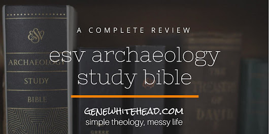 A Complete Review of Crossway's ESV Archaeology Study Bible