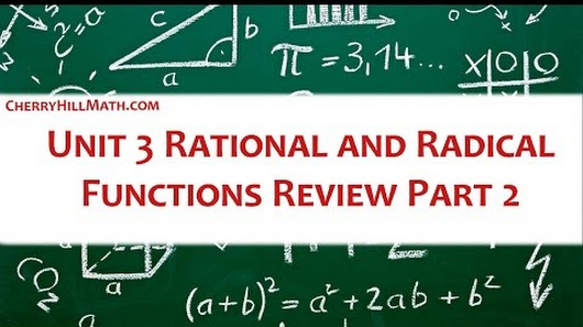 math133 unit 3 radicals and rational Unit 3 rational and radical relationships table of contents overview    solve equations and inequalities involving rational and radical functions.