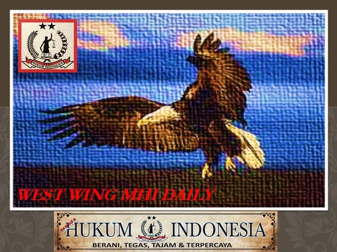 MEDIA HUKUM INDONESIA: WEST WING MHI Daily
