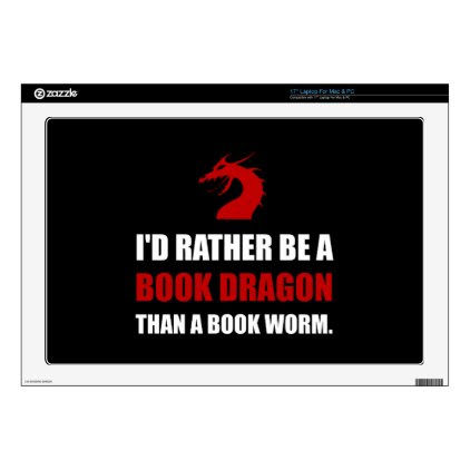 """Rather Book Dragon Than Worm 17"""" Laptop Decals"""