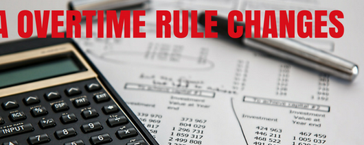 FLSA Overtime Rule Changes - What Employers Need To Do