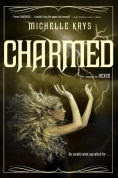 Title: Charmed, Author: Michelle Krys