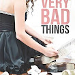 Very Bad Things by Ilsa Madden-Mills  | Emily's Novel Adventures