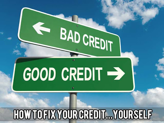How To Fix Your Credit Yourself - SIF.org