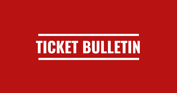 Ticket Bulletin: Monday, 5th August 2019