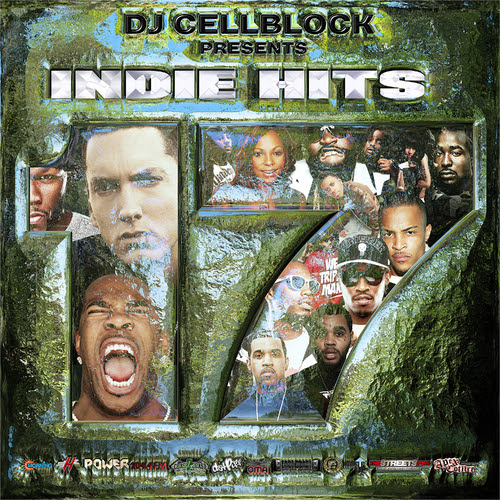 Busta Rhymes, Eminem, G-Unit, B.o.B., French Montana, Fabolous, Wale, Tyga, Juicy J, Ashanti, Rick Ross, Future, Rich Homie Quan, T.I., Kevin Gates, Nicki Minaj & many others - Indie Hits 17 Hosted by Dj CellBlock