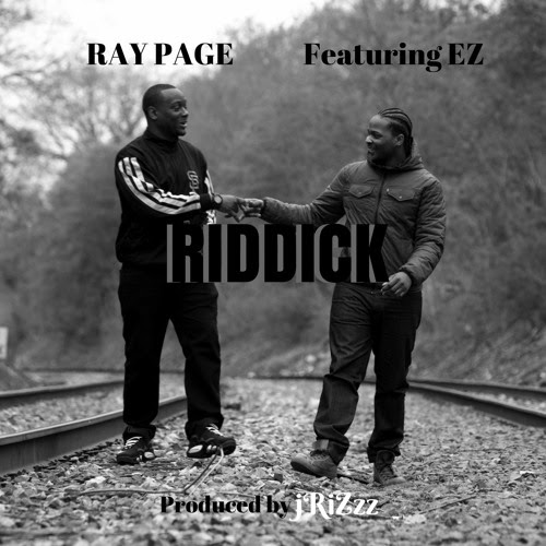 "Ray Page - ""Riddick"" Featuring ""EZ"" Prod by jRiZzz by jRiZzz MuZik World"