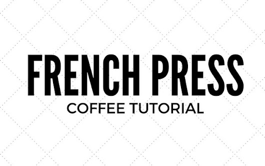 French Press Coffee Tutorial - I Need Coffee