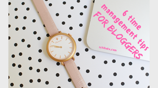 6 Time management tips for bloggers