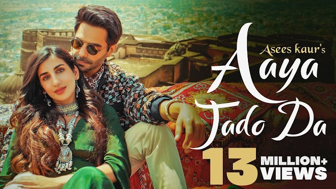 Aaya Jado Da Lyrics In English & Hindi - Asees Kaur Feat Aparshakti Khurana, Parul Gulati   LYRICSADVANCE
